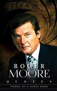 Roger Moore Quotes: Words of a James Bond