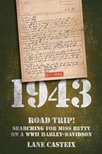 1943: Road Trip! Searching for Miss Betty on a WWII Harley-Davidson