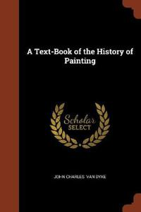A Text-Book of the History of Painting