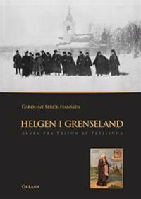 Helgen i grenseland - Caroline Serck-Hanssen | Inprintwriters.org