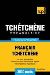 Vocabulaire Francais-Tchetchene pour l'autoformation: 3000 mots