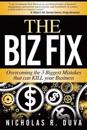 The Biz Fix: Overcoming the 3 Biggest Mistakes That Can Kill Your Business