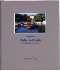 Båten mot sjön : om båtklubbar i Stockholm
