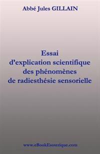 La Radiesthesie Sensorielle: Explication Scientifique de Radiesthesie Sensorielle