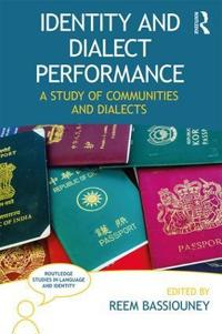 Identity and Dialect Performance: A Study of Communities and Dialects