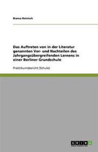 Das Auftreten Von in Der Literatur Genannten VOR- Und Nachteilen Des Jahrgangsubergreifenden Lernens in Einer Berliner Grundschule