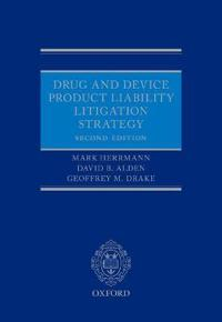 Drug and Device Product Liability Litigation Strategy
