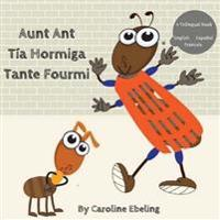 Aunt Ant: Tia Hormiga / Tante Fourmi