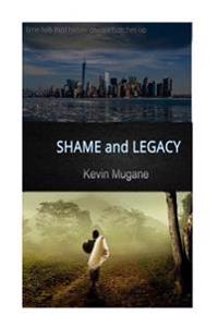 Shame and Legacy