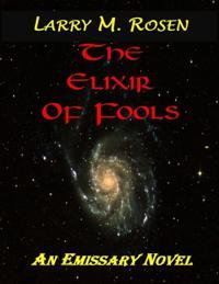 Elixir of Fools: An Emissary Novel
