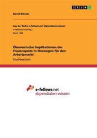 Okonomische Implikationen Der Frauenquote in Norwegen Fur Den Arbeitsmarkt