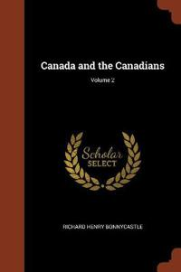 Canada and the Canadians; Volume 2