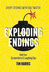 Exploding endings - screenshots & laughing gas