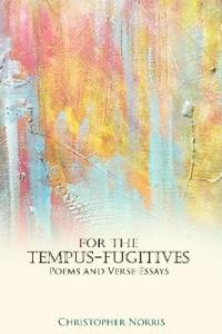 For the Tempus-Fugitives: Poems and Verse-Essays