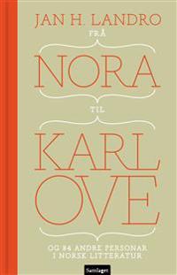 Frå Nora til Karl Ove: og 84 andre personar i norsk litteratur