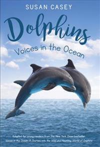 Dolphins: Voices in the Ocean