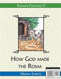 How God Made the Roma / Sar o Devel cherda e Rromen