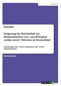 """Steigerung Der Bereitschaft Zur Basisreanimation Von """"out-Of-Hospital Cardiac Arrest Patienten in Deutschland"""