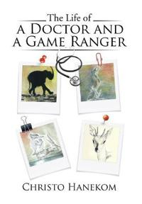The Life of a Doctor and a Game Ranger