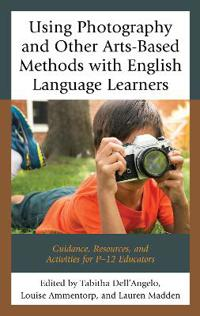 Using Photography and Other Arts-based Methods With English Language Learners