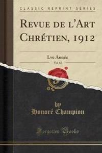 Revue de l'Art Chrétien, 1912, Vol. 62