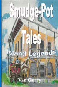 Smudge-Pot Tales: Island Legends