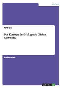 Das Konzept Des Multigrade Clinical Reasoning