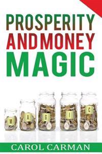 Prosperity: And Money Magic