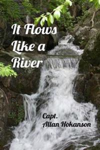 It Flows Like a River