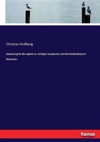 Anweisung für die Jugend zur richtigen Aussprache und Rechtschreibung im Deutschen
