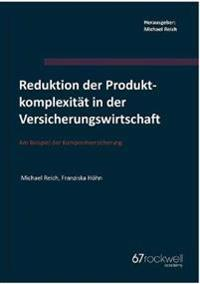 Reduktion Der Produktkomplexitat in Der Versicherungswirtschaft