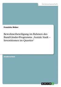 """Bewohnerbeteiligung Im Rahmen Des Bund-Lander-Programms """"Soziale Stadt - Investitionen Im Quartier"""""""