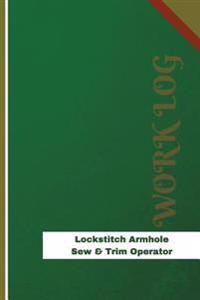 Lockstitch Armhole Sew & Trim Operator Work Log: Work Journal, Work Diary, Log - 126 Pages, 6 X 9 Inches