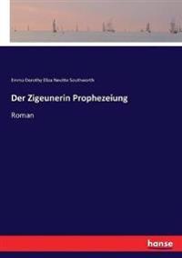 Der Zigeunerin Prophezeiung