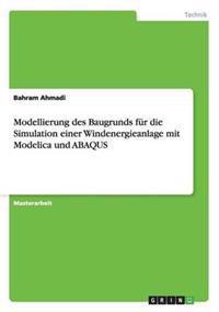 Modellierung Des Baugrunds Fur Die Simulation Einer Windenergieanlage Mit Modelica Und Abaqus