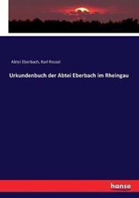 Urkundenbuch der Abtei Eberbach im Rheingau