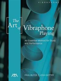 The Art of Vibraphone Playing: An Essential Method for Study & Performance