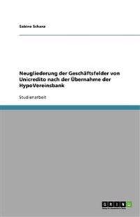 Neugliederung Der Geschaftsfelder Von Unicredito Nach Der Ubernahme Der Hypovereinsbank