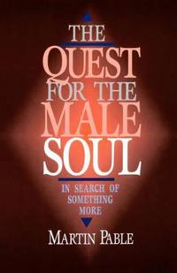 The Quest for the Male Soul