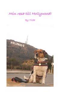 Min resa till Hollywood!