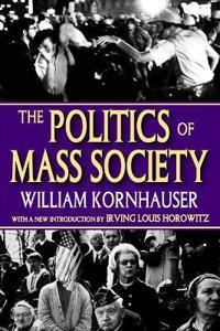 The Politics of Mass Society