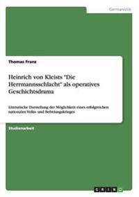 """Heinrich Von Kleists """"Die Herrmannsschlacht"""" ALS Operatives Geschichtsdrama"""