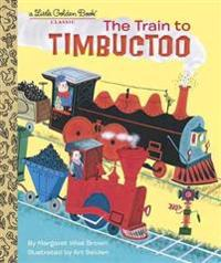 The Train to Timbuctoo