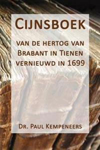 Cijnsboek: Van de Hertog Van Brabant in Tienen Vernieuwd in 1699