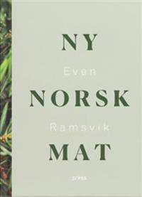 Ny norsk mat - Even Ramsvik pdf epub