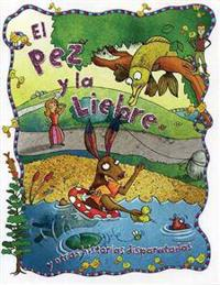 El Pez y la Liebre/ The fish and the Hare