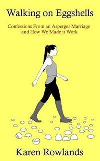 Walking on Eggshells: Confessions from an Asperger Marriage and How We Made It Work
