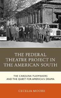 The Federal Theatre Project in the American South