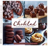 Med smak av choklad : 46 fantastiska recept