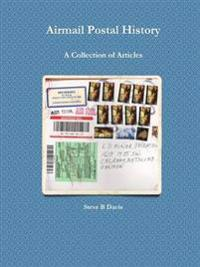 Airmail Postal History: A Collection of Articles